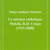 La mission catholique Mukila, R.D. Congo (1933-2008)