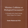 Mission: Collision or Dialogical Encounter? A Chronicle of St. Paul's Parish, Yobai, Papua New Guinea