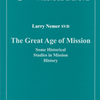 The Great Age of Mission. Some Historical Studies in Mission History