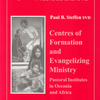 Centres of Formation and Evangelizing Ministry. Pastoral Institutes in Oceania and Africa